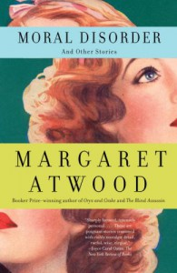 Moral Disorder and Other Stories - Margaret Atwood
