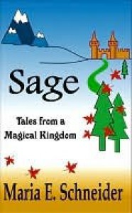 Sage: Tales from a Magical Kingdom - Maria E. Schneider