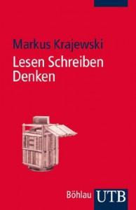 Lesen Schreiben Denken - Markus  Krajewski