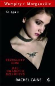 Wampiry z Morganville. Księga 1: Przeklęty dom. Bal umarłych dziewczyn - Rachel Caine