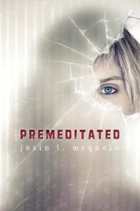 Premeditated - Josin L. McQuein