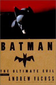 Batman: The Ultimate Evil - Andrew Vachss