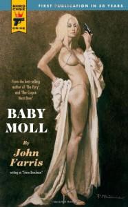 Baby Moll (Hard Case Crime (Mass Market Paperback)) - 'John Farris',  'Steve Brackeen'