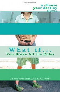 What If . . . You Broke All the Rules - Liz Ruckdeschel, Sara James