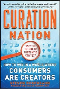 Curation Nation: How to Win in a World Where Consumers are Creators - Steven Rosenbaum