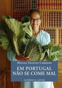 Em Portugal Não Se Come Mal -   Miguel Esteves Cardoso