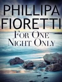 For One Night Only - Phillipa Fioretti
