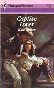 Captive Lover (Harlequin Romance #2910) - Kate Walker