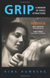 Grip: A Memoir of Fierce Attractions - Nina Hamberg