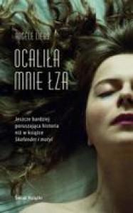 Ocaliła mnie łza - Barbara Jaroszuk, Hervé de Chalendar, Angele Lieby