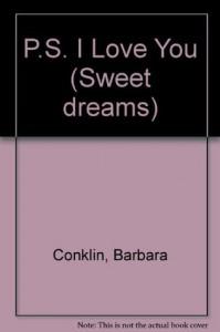 PS I Love You (Sweet Dreams Series #1) - Barbara Conklin