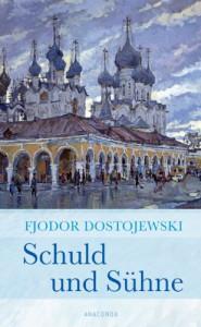Schuld und Sühne (Roman) - Fjodor Dostojewski