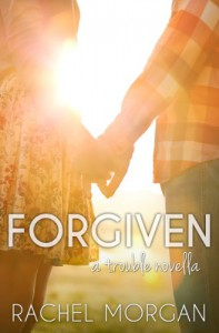 Forgiven (A Trouble Novella) (English Edition) - Rachel Morgan