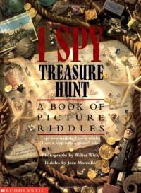 I Spy Treasure Hunt: A Book of Picture Riddles - Jean Marzollo, Walter Wick