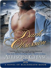 Dark Obsession (Blackheath Moor #1) - Allison Chase