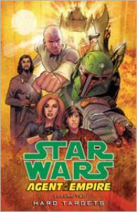 Star Wars: Agent of the Empire - Volume 2: Hard Targets - John Ostrander