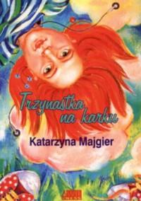 Trzynastka na karku - Katarzyna Majgier
