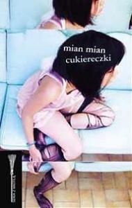 Cukiereczki - Mian Mian, Katarzyna Kulpa