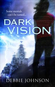 Dark Vision - Debbie   Johnson