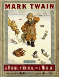A Murder, a Mystery, and a Marriage - Mark Twain;Roy Blount Jr.