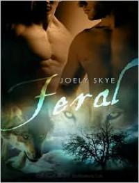 Feral (Shifters, #2) - Joely Skye