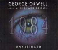 1984 - Richard Brown, George Orwell