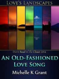 An Old-Fashioned Love Song - Michelle K. Grant