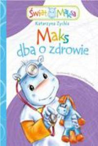 Maks dba o zdrowie - Katarzyna Zychla