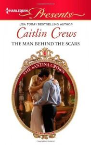 The Man Behind the Scars - Caitlin Crews