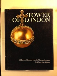 Tower of London, A History of England from the Norman Conquest - Christopher HIBBERT
