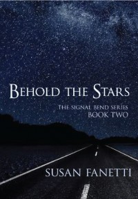 Behold the Stars (Signal Bend Series) - Susan Fanetti