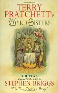 Wyrd Sisters: The Play (Discworld Series) - Terry Pratchett