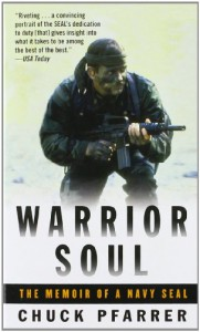 Warrior Soul: The Memoir of a Navy Seal - Chuck Pfarrer