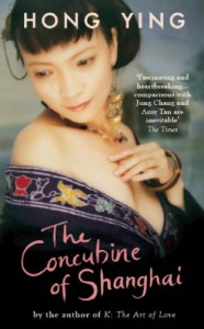 The Concubine of Shanghai - Hong Ying
