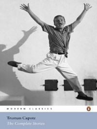 The Complete Stories (Penguin Modern Classics) - Truman Capote
