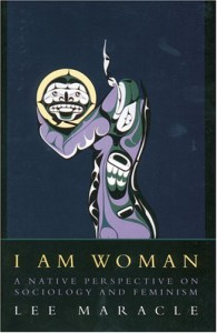 I Am Woman: A Native Perspective on Sociology and Feminism - Lee Maracle