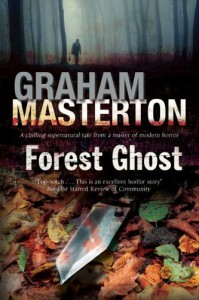 Forest Ghost: A novel of horror and suicide in America and Poland - Graham Masterton