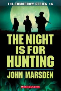 The Night is For Hunting - John Marsden