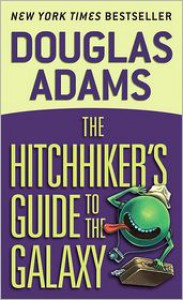 The Hitchhiker's Guide to the Galaxy (Hitchhiker's Guide Series #1) -