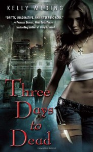 Three Days to Dead - Kelly Meding