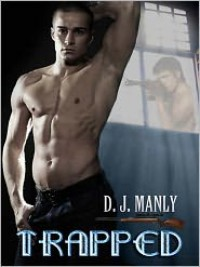 Trapped - D. J. Manly