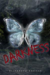 Darkness - Elizabeth Arroyo