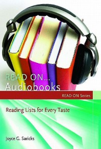 Read On...Audiobooks: Reading Lists for Every Taste - Joyce Saricks