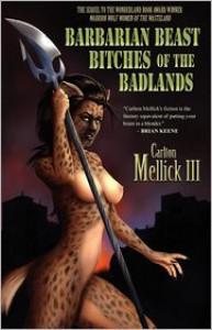 Barbarian Beast Bitches of the Badlands - Carlton Mellick III