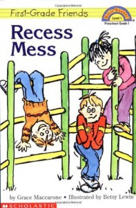 First Grade Friends: Recess Mess (level 1) - Grace Maccarone, Betsy Lewin