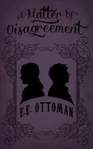 A Matter of Disagreement - E.E. Ottoman