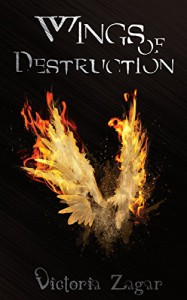 Wings of Destruction - Victoria Zagar