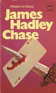Mission To Siena - James Hadley Chase