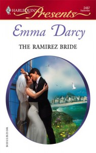 The Ramirez Bride (Harlequin Presents # 2487) - Emma Darcy