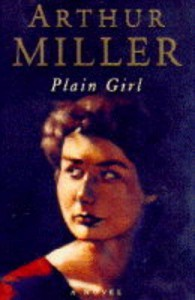 Plain Girl - Arthur Miller